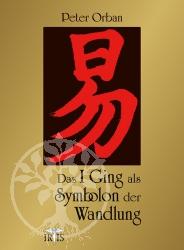 Buch Das I Ging als Symbolon der Wandlung