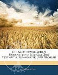 Buch:  Die Northumbrischen Runensteine: Beitrge Zur Textkritik.