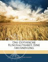 Buch:  Das Gothische Runenalphabet: Eine Abhandlung