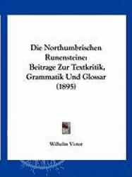 Buch:  Die Northumbrischen Runensteine: Beitrage Zur Textkritik,