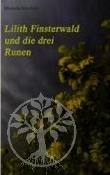 Buch:  Lilith Finsterwald und die drei Runen