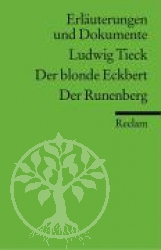 Der blonde Eckbert. Der Runenberg. Erlaeuterungen und Dokumente