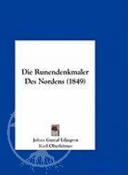 Die Runendenkmaler Des Nordens (1849)
