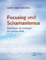 Focusing und Schamanismus
