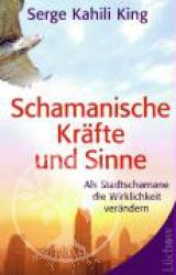 Schamanische Kraefte und Sinne