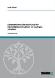 Schamanismus als Ressource der Ethnizitaetskonstruktion im heuti