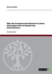 Mirja Heitmueller Ueber das transpersonale Element in einem Heil