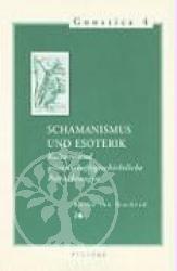 Schamanismus Und Esoterik: Kultur- Und Wissenschaftsgeschichtlic