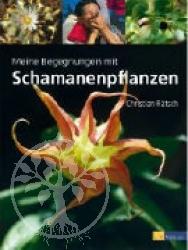 Christian Raetsch Meine Begegnungen mit Schamanenpflanzen
