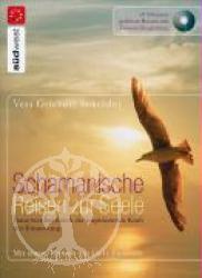Vera Griebert-Schroeder Schamanische Reisen zur Seele