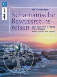 Vera Griebert-Schroeder Schamanische Bewusstseinsreisen