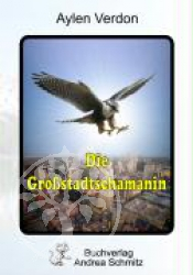 Die Grossstadtschamanin