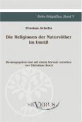 Die Religionen der Naturvoelker im Umriss