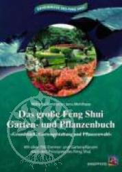 Das grosse Feng Shui Garten- und Pflanzenbuch