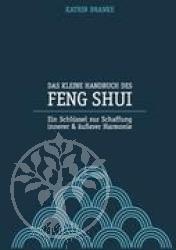 Das kleine Handbuch des Feng Shui