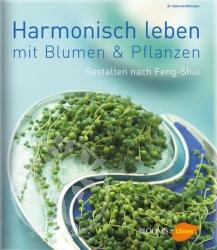 Harmonisch Leben mit Blumen und Pflanzen
