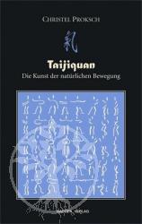 Taijiquan - Die Kunst der natuerlichen Bewegung