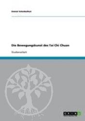 Die Bewegungskunst des Tai Chi Chuan