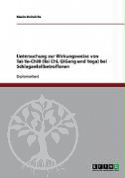 Untersuchung zur Wirkungsweise von Tai-Yo-Chi� (Tai Chi,