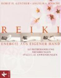 Horst H. Guenther, Angelika March� Reiki - Energie aus eigener Hand