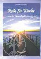 Reiki fuer Kinder ... und der Himmel geht ueber dir auf