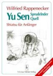 Yu Sen. Sprudelnder Quell. Shiatsu fuer Anfaenger