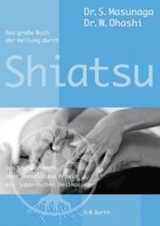 Das grosse Buch der Heilung durch Shiatsu