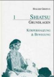 Shiatsu Grundlagen 1. Koerperhaltung und Bewegung