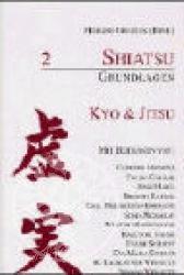 Shiatsu Grundlagen 2. Kyo und Jitsu
