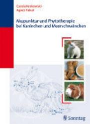 Akupunktur und Phytotherapie bei Kaninchen und Meerschweinchen
