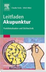 Claudia Focks, Ulrich Maerz Leitfaden Akupunktur