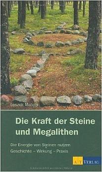 Die Kraft der Steine und Megalithen Buch